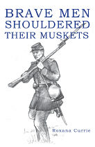 Brave Men Shouldered Their Muskets